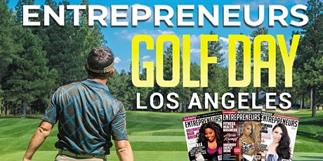 """ENTREPRENEURS GOLF DAY [LOS ANGELES] """"Networking and Social Distancing"""" tickets"""
