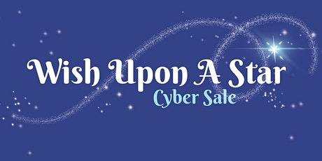 Wish Upon A Star - Cyber Sale tickets