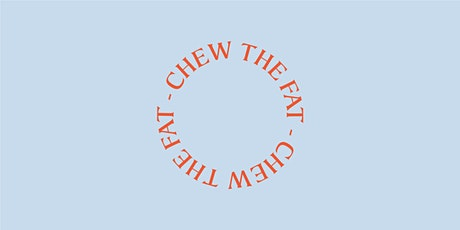 CHEW THE FAT: BURGERS, BEERS & BANTER CLASS tickets