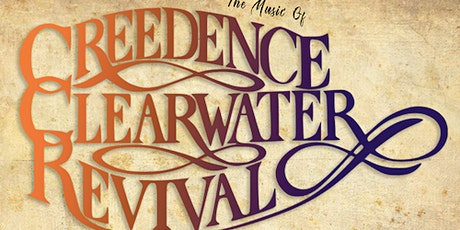 2ND SHOW - Creedence Clearwater -   Classic Album Night tickets