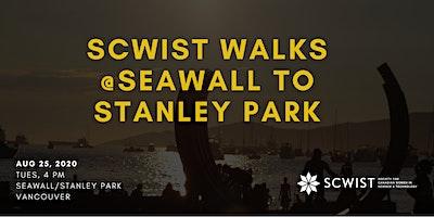 SCWIST SUMMER WALKS: MARINHA PARA STANLEY PARK