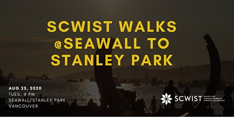 SCWIST SUMMER WALKS: SEAWALL TO STANLEY PARK tickets
