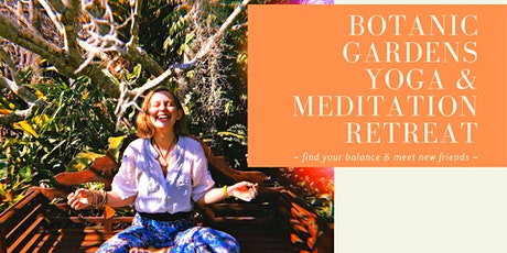 Botanic Gardens Yoga & Meditation Retreat tickets