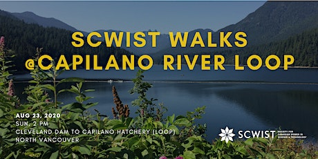 SCWIST SUMMER WALKS: CLEVELAND DAM-CAPILANO CANYON LOOP tickets