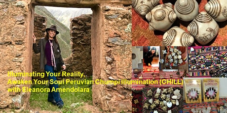 Illuminating Your Reality, Awaken Your Soul Peruvian Chumpi Illumination tickets