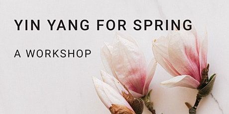 Yin Yang Yoga for Spring - A Workshop tickets