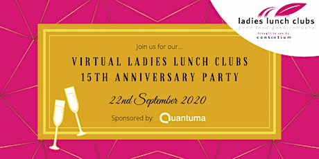 Virtual Ladies Lunch Club's 15th Anniversary party - 22nd September 2020 tickets