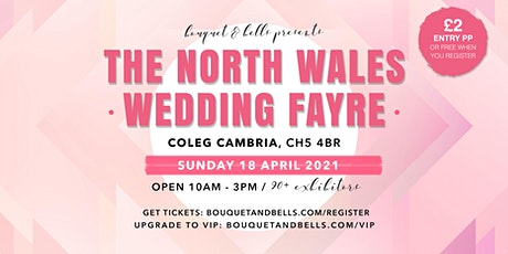 The North Wales Wedding Fayre - North Wales' BIGGEST Wedding Show tickets
