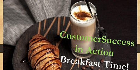Customer Experience & Success in Action - Breakfast (#4) tickets