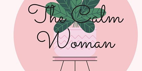 The Calm Woman - Networking and Supporting Others tickets