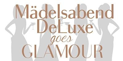 Mädelsabend DeLuxe goes Glamour