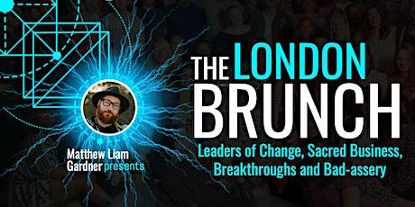 THE LONDON BRUNCH with Matthew Liam Gardner tickets