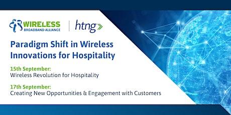 HTNG - WBA WEBINAR:  Paradigm Shift in Wireless Innovations for Hospitality tickets