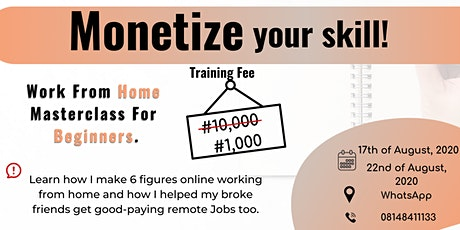 Monetize Your Skill: Work From Home Masterclass For Beginners. tickets