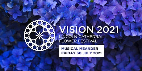 Musical Meander: Lincoln Cathedral Flower Festival - Vision 2021 tickets