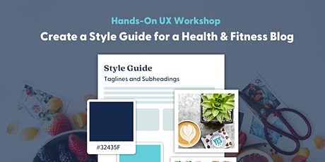 Hands-On UX Workshop: Create a Style Guide for A Health & Fitness Blog tickets
