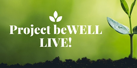 Project beWELL LIVE! - Wednesday August 12 tickets