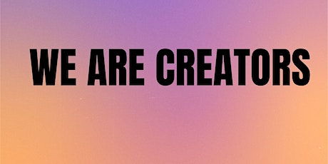 We Are Creators tickets