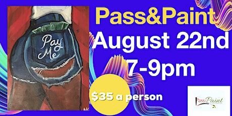 Pass&Paint Pay Me tickets