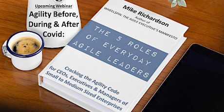 Agility Before, During & After Covid: The 5 Roles of Everyday Agile Leaders tickets