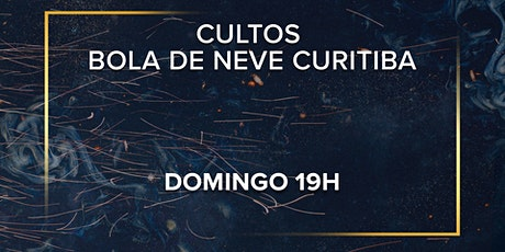 Culto  Bola de Neve Curitiba - Domingo 19h ingressos