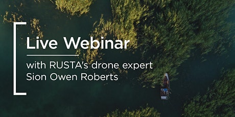 Live webinar | with RUSTA's drone expert Sion Owen Roberts tickets