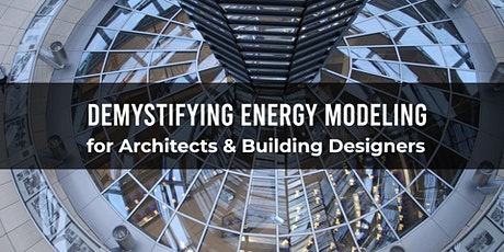 USGBC NCR: Demystifying Energy Modeling for Architects & Building Designers tickets