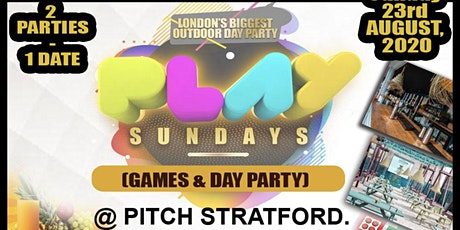 PLAY SUNDAYZ @ PITCH STRATFORD. LONDON. SUNDAY 23RD AUGUST (5:30PM - 10PM) tickets