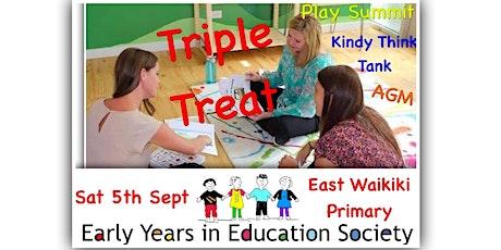 EYES  Triple Treat - Play Summit  / Kindy Think Tank / AGM tickets