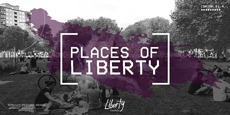 Places of Liberty - Sunday 30th August at Beechwood Park tickets