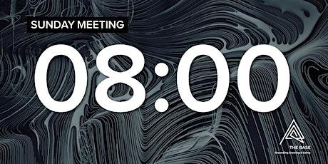 SUNDAY MEETING - 08:00 tickets
