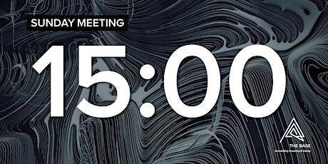 SUNDAY MEETING - 15:00 tickets