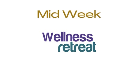 Mid Week Wellness, Take a day off from the office tickets