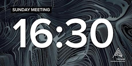 SUNDAY MEETING - 16:30 tickets
