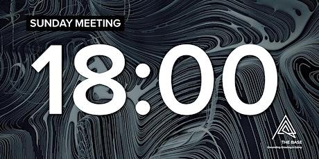 SUNDAY MEETING - 18:00 tickets