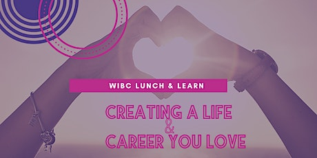 WIBC Lunch & Learn: Creating a Life and Career You Love tickets