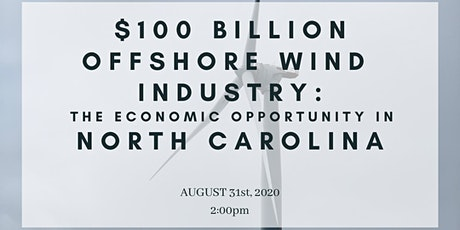 $100 Billion Offshore Wind Industry: The Economic Opportunity for North Car tickets