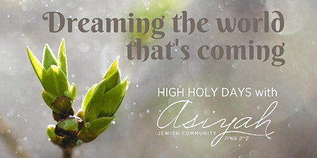 High Holy Days with Asiyah tickets