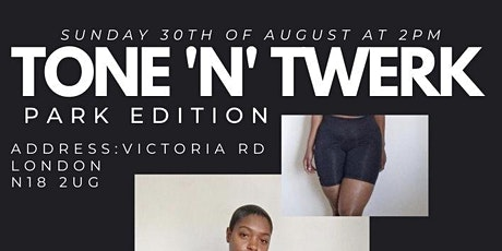 TONE ' N ' TWERK (PARK EDITION) tickets