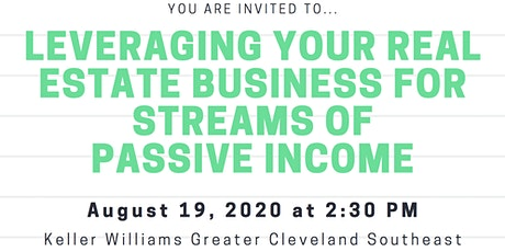 Leveraging Your Real Estate Business For Streams of Passive Income tickets