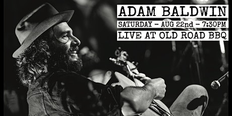 ADAM BALDWIN -- LIVE AT OLD ROAD BBQ tickets