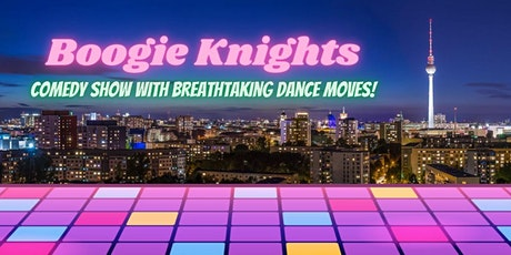 BOOGIE KNIGHTS ENGLISH COMEDY SHOW!!! tickets