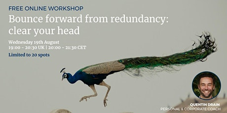 Free Online Workshop. Bounce forward from redundancy: clear your head tickets