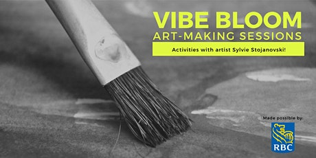 VIBE BLOOM presented by RBC: Art Making Session with Sylvie Stojanovski tickets
