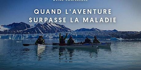 QUAND L 'AVENTURE SURPASSE LA MALADIE tickets