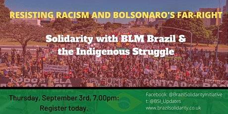 Resisting Racism and Bolsonaro's Far-Right : Solidarity with BLM Brazil tickets
