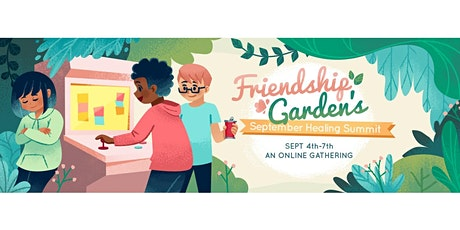 Friendship Garden's September Healing Summit tickets