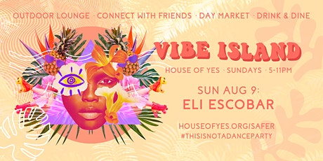 VIBE ISLAND with ELI ESCOBAR [Round 2!] tickets
