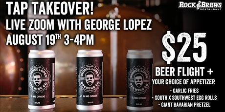 Live Zoom Tap Takeover w/ George Lopez tickets