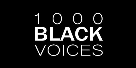 1000 Black Voices  – Supporting Black Talent tickets